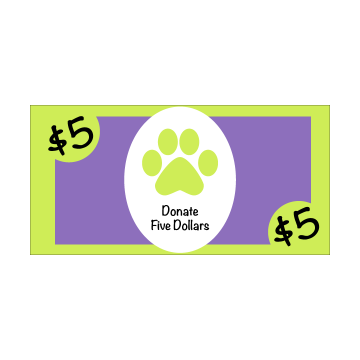 Donate Five Dollars to the Jade Paw Project
