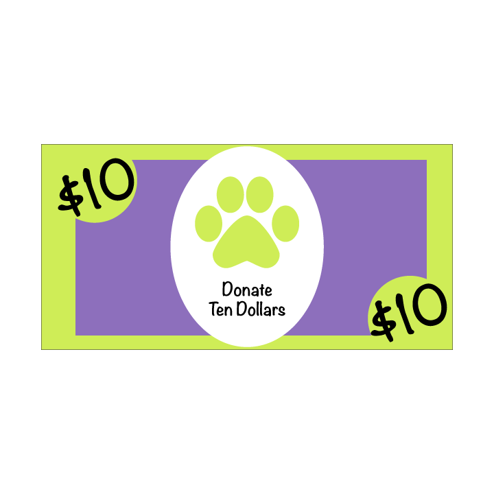 Donate Ten Dollars to the Jade Paw Project
